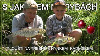 S Jakubem na rybách - Tloušti s Hynkem Kadlčíkem