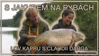 S Jakubem na rybách - Lov kaprů s Claudií Darga