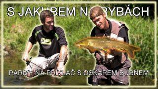 S Jakubem na rybách - Parmy na přívlač s Oskarem Bubnem