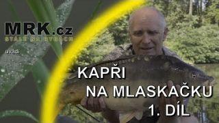 MRK.cz - Lov kaprů na mlaskačku - 1. díl